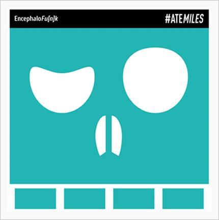 Contacts >> AteMiles - EncephaloFu(n)k